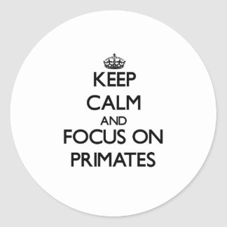 Keep Calm and focus on Primates Sticker