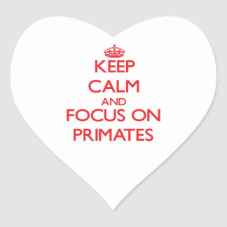 Keep Calm and focus on Primates Heart Stickers