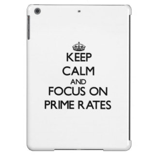 Keep Calm and focus on Prime Rates iPad Air Cover