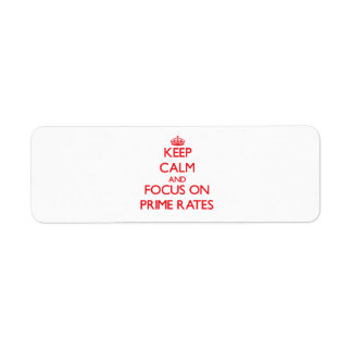 Keep Calm and focus on Prime Rates Return Address Labels