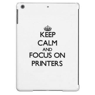Keep Calm and focus on Printers iPad Air Covers