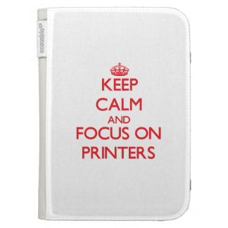 Keep Calm and focus on Printers Kindle 3G Cases