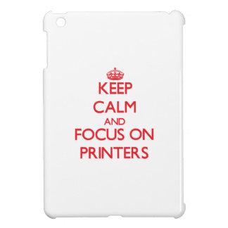 Keep Calm and focus on Printers iPad Mini Cases