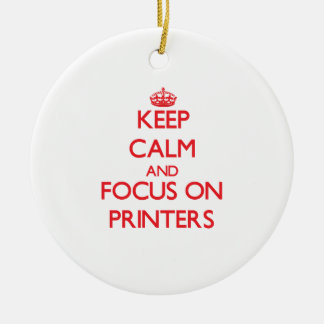 Keep Calm and focus on Printers Double-Sided Ceramic Round Christmas Ornament