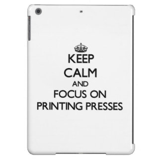 Keep Calm and focus on Printing Presses iPad Air Cover