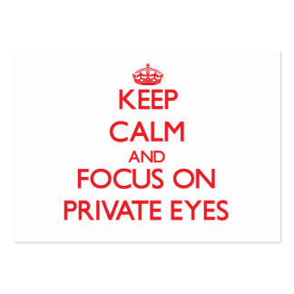 Keep Calm and focus on Private Eyes Business Card Templates