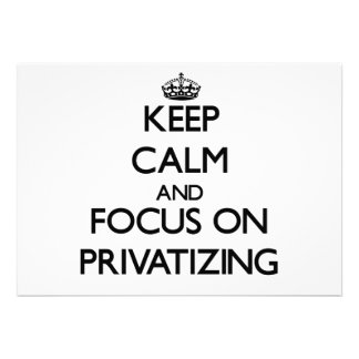 Keep Calm and focus on Privatizing Invitations