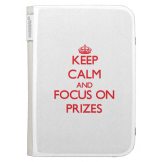 Keep Calm and focus on Prizes Kindle 3 Covers