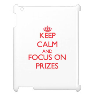 Keep Calm and focus on Prizes iPad Case
