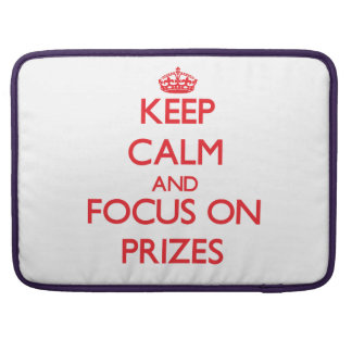 Keep Calm and focus on Prizes Sleeves For MacBook Pro