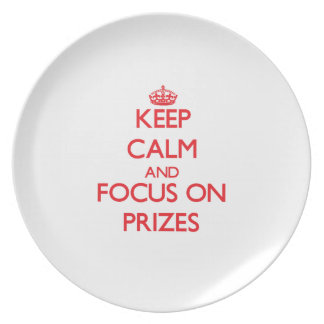 Keep Calm and focus on Prizes Dinner Plates