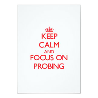 Keep Calm and focus on Probing 5x7 Paper Invitation Card