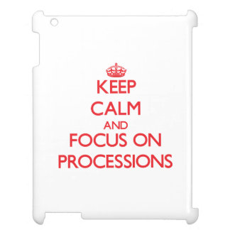 Keep Calm and focus on Processions iPad Cases