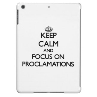 Keep Calm and focus on Proclamations iPad Air Cover
