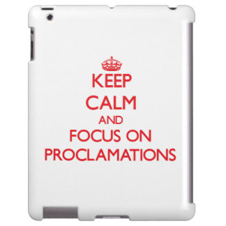 Keep Calm and focus on Proclamations