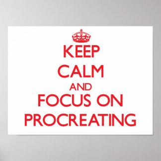 Keep Calm and focus on Procreating Print