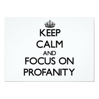 Keep Calm and focus on Profanity 5x7 Paper Invitation Card