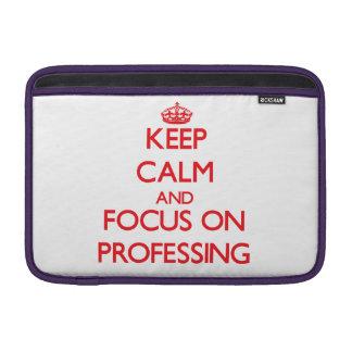 Keep Calm and focus on Professing MacBook Sleeve
