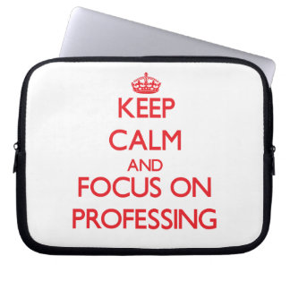 Keep Calm and focus on Professing Laptop Computer Sleeves