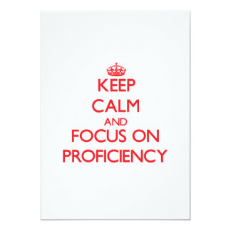 Keep Calm and focus on Proficiency 5x7 Paper Invitation Card