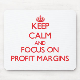 Keep Calm and focus on Profit Margins Mouse Pad