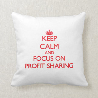 Keep Calm and focus on Profit Sharing Throw Pillow