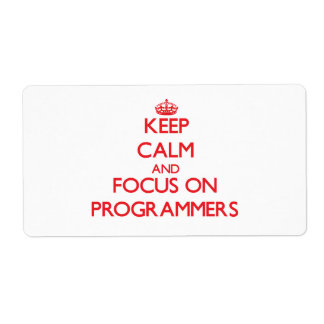 Keep Calm and focus on Programmers Personalized Shipping Label