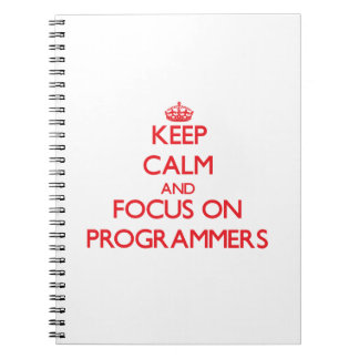 Keep Calm and focus on Programmers Notebooks