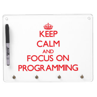 Keep Calm and focus on Programming Dry Erase Whiteboard