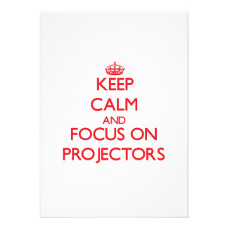 Keep Calm and focus on Projectors Card