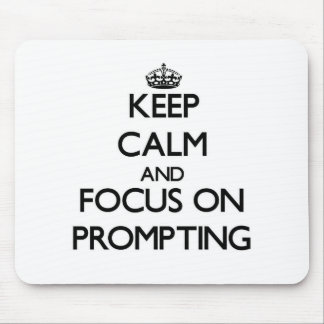 Keep Calm and focus on Prompting Mouse Pads