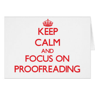 Keep Calm and focus on Proofreading Card