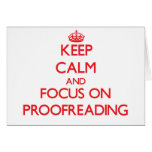 Keep Calm and focus on Proofreading Greeting Cards