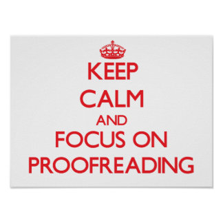 Keep Calm and focus on Proofreading Poster