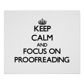 Keep Calm and focus on Proofreading Posters