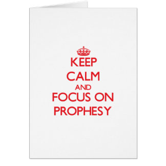 Keep Calm and focus on Prophesy Greeting Card