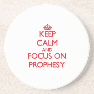 Keep Calm and focus on Prophesy Coasters