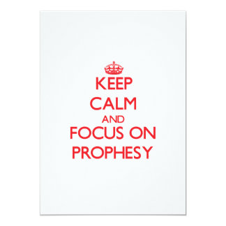 Keep Calm and focus on Prophesy Announcement