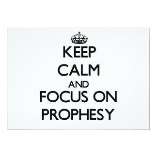 Keep Calm and focus on Prophesy Invite