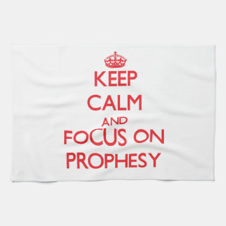 Keep Calm and focus on Prophesy Kitchen Towels