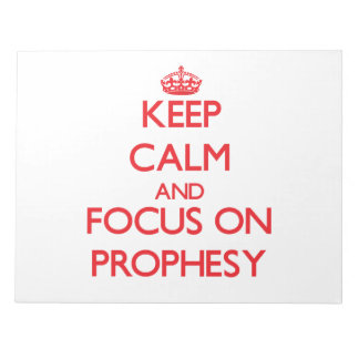 Keep Calm and focus on Prophesy Notepads