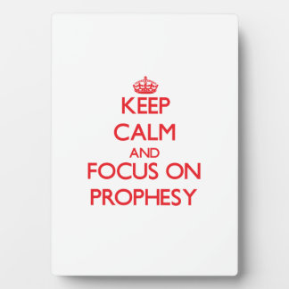 Keep Calm and focus on Prophesy Plaque