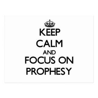 Keep Calm and focus on Prophesy Post Cards