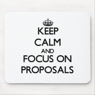 Keep Calm and focus on Proposals Mousepad
