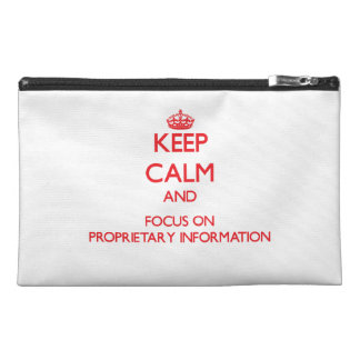 Keep Calm and focus on Proprietary Information Travel Accessories Bags