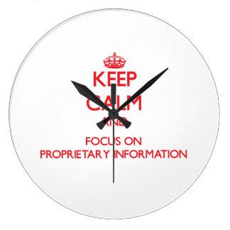 Keep Calm and focus on Proprietary Information Wallclock