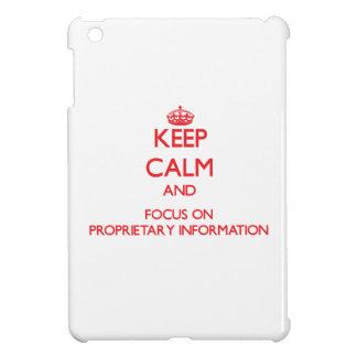 Keep Calm and focus on Proprietary Information iPad Mini Cover