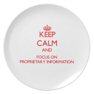 Keep Calm and focus on Proprietary Information Party Plates