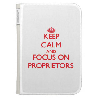 Keep Calm and focus on Proprietors Case For Kindle