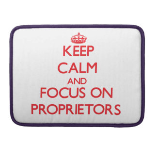 Keep Calm and focus on Proprietors Sleeve For MacBooks